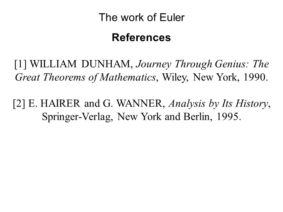 [2] E. HAIRER and G. WANNER, Analysis by Its History,